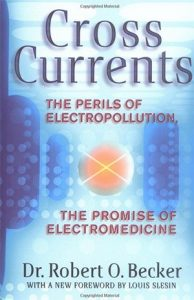 cross currents the perils of electropollution - robert o becker -